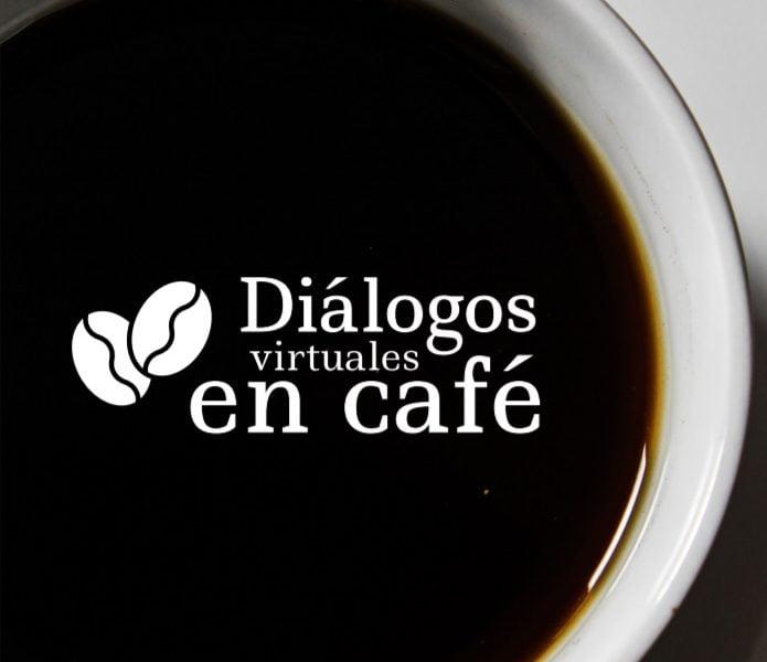 Diálogos virtuales en café: expertos analizan el impacto del COVID-19